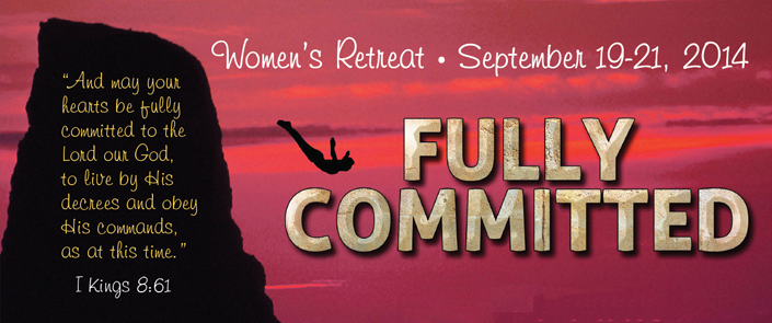 Fully Committed: Women's Retreat